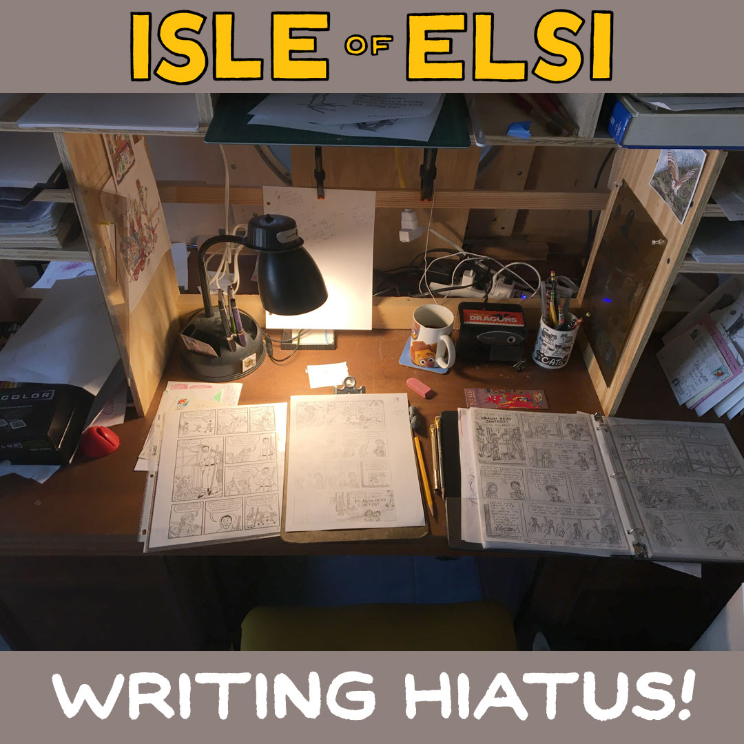 Isle of Elsi writing hiatus!